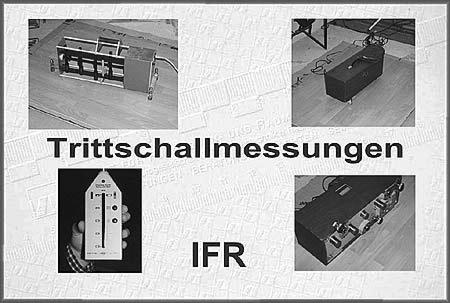 Prüfung und Untersuchung des Trittschallverbesserungsmaßes von Fußbodenkonstruktionen und Bodenbelagsmaterialien sowie Dämmunterlagen etc.