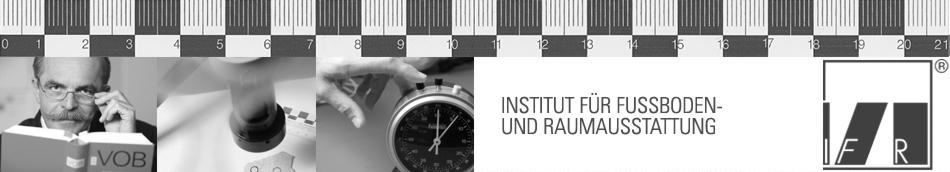 IFR INSTITUT FÜR FUSSBODEN- UND RAUMAUSSTATTUNG |